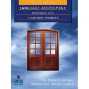 Language Assessment. Principles and Classroom Practices, 2nd Edition - H. Douglas Brown, Priyanvada Abeywickrama