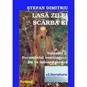 Lasa zilei scarba ei, 2 volume - Stefan Dimitriu