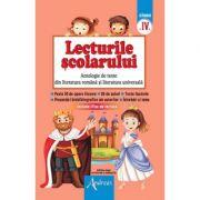 Lecturile scolarului clasa a IV-a. Antologie de texte din literatura romana si cea universala