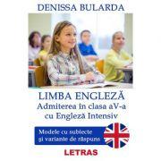 Limba engleza. Admiterea in clasa 5 cu engleza intensiv - Denissa Bularda