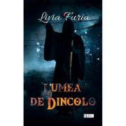 Lumea de dincolo - Livia Furia