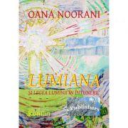 Lumiana si legea luminii in intuneric - Oana Noorani