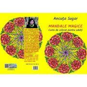 Mandale magice - Ancuta Sugar