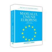 Manualul Uniunii Europene. Editia a VI-a - Augustin Fuerea