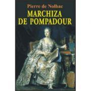 Marchiza de Pompadour - Pierre de Nolhac