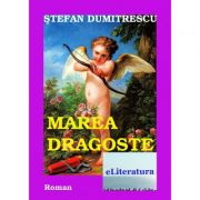 Marea dragoste - Stefan Dumitrescu