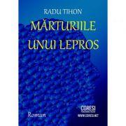 Marturiile unui lepros - Radu Tihon
