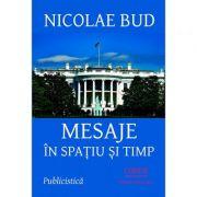 Mesaje in spatiu si timp - Nicolae Bud