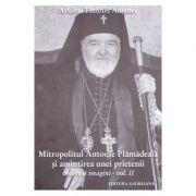 Mitropolitul Antonie Plamadeala si amintirea unei prietenii. Scrieri inedite vol. 2 - Timotei Aioanei