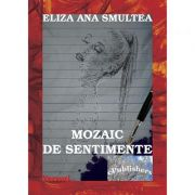 Mozaic de sentimente - Eliza Smultea