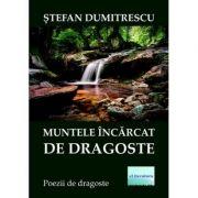 Muntele incarcat de dragoste - Stefan Dumitrescu