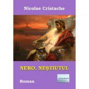 Nero, nestiutul - Nicolae Cristache
