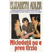 Niciodata nu e prea tarziu - Elizabeth Adler
