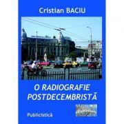 O radiografie postdecembrista - Cristian Baciu