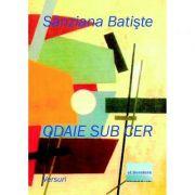 Odaie sub cer - Sanziana Batiste