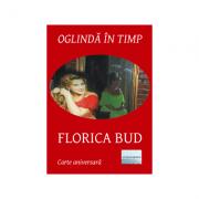Oglinda in timp - Florica Bud