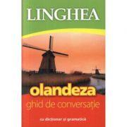 Olandeza. Ghid de conversatie roman-olandez cu dictionar si gramatica
