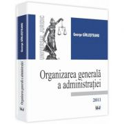 Organizarea generala a administratiei - George Girlesteanu