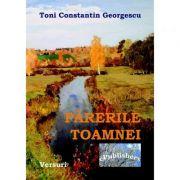 Parerile Toamnei - Toni Constantin Georgescu