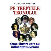 Pe treptele tronului - Edmond Rossier