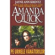 Pe urmele vanatorilor - Amanda Quick