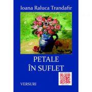 Petale in suflet - Ioana Raluca Trandafir