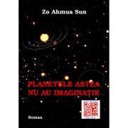 Planetele astea nu au imaginatie - Zo Ahmua Sun