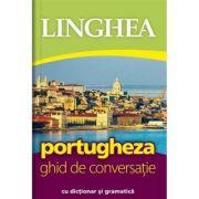 Portugheza. Ghid de conversatie roman-portughez cu dictionar si gramatica