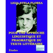 Pour une approche linguistique et pragmatique du texte litteraire - Ligia Stela Florea