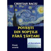 Povesti din noptile fara tantari - Cristian Baciu