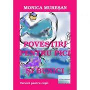 Povestiri pentru pici si bunici - Monica Muresan