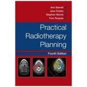 Practical Radiotherapy Planning - Ann Barrett, Stephen Morris, Jane Dobbs, Tom Roques
