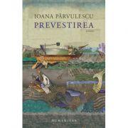 Prevestirea - Ioana Parvulescu