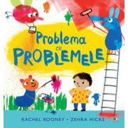 Problema cu problemele - Rachel Rooney, Zehra Hicks