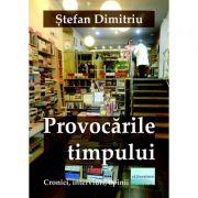 Provocarile timpului - Stefan Dimitriu