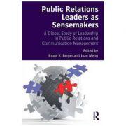 Public Relations Leaders as Sensemakers - Bruce K Berger & Juan Meng
