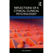 Reflections of a Cynical Clinical Psychologist - Max Heinrich