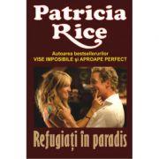Refugiati in paradis - Patricia Rice