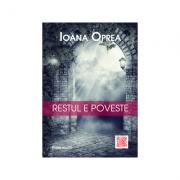 Restul e poveste - Ioana Oprea