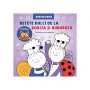 Retete dulci de la Bobita si Buburuza - Bartos Erika
