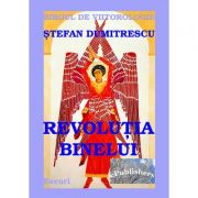 Revolutia Binelui - Stefan Dumitrescu