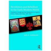 Revolution and Rebellion in the Early Modern World - Jack A Goldstone
