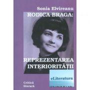 Rodica Braga. Reprezentarea interioritatii - Sonia Elvireanu