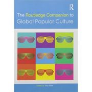 Routledge Companion to Global Popular Culture - Toby Miller