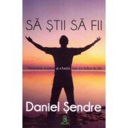 Sa stii sa fii - Daniel Sendre