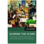 Scoring the Score - Ian Sapiro