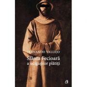 Sfanta Fecioara a ucigasilor platiti - Fernando Vallejo