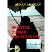 Sfantul Urman din Pulistan - Adnan Aranian