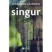 Singur - Sebastian Lazaroiu