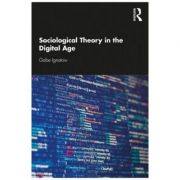 Sociological Theory in the Digital Age - Gabe Ignatow